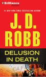 Delusion In Death (In Death Series) - J.D. Robb, Susan Ericksen