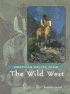 American Voices from the Wild West (American Voices from) - Rebecca Stefoff