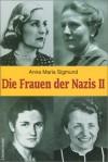 Die Frauen der Nazis, Tl.2 - Anna Maria Sigmund