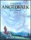 Darien's Angelwalk For Children - Roger Elwood