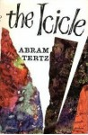 The Icicle: And Other Stories - Abram Tertz, Max Hayward, Ronald Francis Hingley