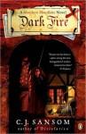 Dark Fire - C.J. Sansom