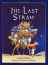 The Last Straw - Fredrick H. Thury, Vlasta Van Kampen