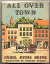 All Over Town - Carol Ryrie Brink, Dorothy Bayley