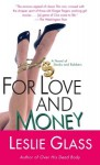 For Love and Money: A Novel of Stocks and Robbers - Leslie Glass