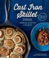 The Cast Iron Skillet Cookbook, 2nd Edition: Recipes for the Best Pan in Your Kitchen - Sharon Kramis, Julie Kramis Hearne