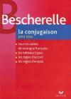 Bescherelle: La Conjugaison Pour Tous (Bescherelle) - Michel Arrivé