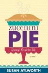 Zucchini Pie - Susan Aylworth