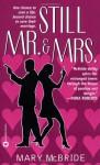 Still Mr. & Mrs. - Mary McBride