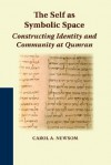 The Self As Symbolic Space: Constructing Identity And Community At Qumran (Studies On The Texts Of The Desert Of Judah) - Carol A. Newsom