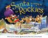 Santa Is Coming to the Rockies - Steve Smallman, Robert Dunn