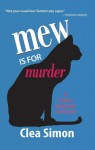 Mew Is for Murder: A Theda Krakow Mystery - Clea Simon