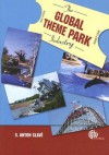 The Global Theme Park Industry - Salvador Anton Clave, Andrew Clarke
