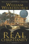Real Christianity - William Wilberforce, Bob Beltz