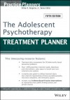 The Adolescent Psychotherapy Treatment Planner (PracticePlanners) - Arthur E. Jongsma, L. Mark Peterson, William P. McInnis, Timothy J. Bruce