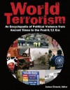 World Terrorism: An Encyclopedia of Political Violence from Ancient Times to the Post-9 - James D. Ciment