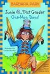 Junie B., First Grader: One-Man Band (Junie B. Jones, #22) - Barbara Park, Denise Brunkus