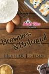 Brownies & Betrayal (Sweet Bites Mysteries, Book 1) - Heather Justesen