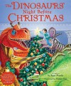 The Dinosaurs' Night Before Christmas - Anne Muecke, Nathan Hale