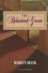 The Reluctant Groom - Marilyn Shank