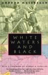 White Waters and Black - Gordon MacCreagh, George B. Schaller