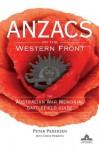 ANZACS on the Western Front: The Australian War Memorial Battlefield Guide - Peter Pedersen, Chris Roberts