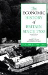 The Economic History of Britain Since 1700 - Volume 1: 1700-1860 - Roderick Floud, Deirdre N. McCloskey