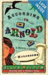 According to Arnold: A Novel of Love and Mushrooms - Giles Milton