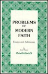 Problems of Modern Faith: Essays & Addresses - Josef Pieper, Jan van Heurck