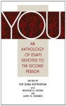 You. An Anthology of Essays Devoted to the Second Person - Marcia Aldrich, Jenny Boully, Steven Church, Joan Connor, Alice Elliott Dark, Eduardo Galeano, Margot Kahn, Kim Dana Kupperman, Nick Lantz, Amy Leach, Paul Lisicky, Sonja Livingston, Rebecca McClanahan, Brenda Miller, Penelope Schwartz Robinson, Mimi Schw, Heather G. Sim