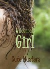 Wilderness Girl - Cate Masters