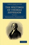 The Writings of Thomas Jefferson: Being His Autobiography, Correspondence, Reports, Messages, Addresses, and Other Writings, Official and Private - Vol. 6 - Thomas Jefferson, H. A. Washington