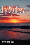 Sunset Over Pokai Bay - Chris Lee