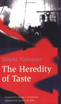 The Heredity of Taste - Sōseki Natsume, Sammy I. Tsunematsu, Sammy T. Tsunematsu, Stephen W. Kohl, Steven W. Kohl