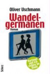 Wandelgermanen - Oliver Uschmann