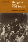 Religion in the Old South - Donald G. Mathews, Martin E. Marty