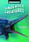Undersea Creatures (Dinosaur Files) - Dougal Dixon