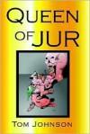 Queen of Jur - Tom Johnson