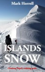 Islands in the Snow: Climbing Nepal's trekking peaks (Footsteps on the Mountain travel diaries) - Mark Horrell