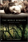 The World Beneath - Cate Kennedy