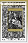 The Story of the Glittering Plain - Illustrated - William Morris, Walter Crane, Cecilia Dart-Thornton