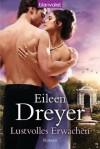 Lustvolles Erwachen: Roman (German Edition) - Eileen Dreyer, Christiane Meyer