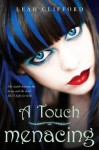 A Touch Menacing (A Touch Mortal) - Leah Clifford