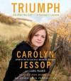 Triumph: Life After the Cult--A Survivor's Lessons (Audio) - Carolyn Jessop, Laura Palmer, Ann Marie Lee