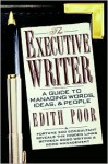 The Executive Writer: A Guide to Managing Words, Ideas, and People - Edith Poor