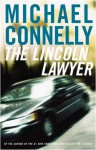 The Lincoln Lawyer: A Novel (Mickey Haller) - Michael Connelly