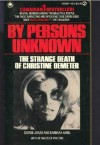 By Persons Unknown: The Strange Death of Christine Demeter - Barbara Amiel, George Jonas