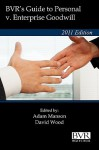 BVR's Guide to Personal V. Enterprise Goodwill - 2011 Edition - Adam Manson, David Wood