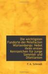 Die wichtigsten Fundorte der Petefacten Würtembergs: Nebst ihren ersten Kennzeichen für junge Sammle - F. A. Schmidt