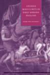 Anxious Masculinity in Early Modern England - Mark Breintenberg, Stephen Orgel, Mark Breintenberg